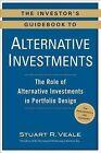 The Investor's Guidebook to Alternative Investments: The Role of Alternative Investments in Portfolio Design by Stuart R Veale (Paperback / softback, 2013)
