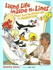 Living Life Inside the Lines: Tales from the Golden Age of Animation by Martha Sigall (Paperback, 2005)