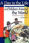 A Day in the Life of Children Around the World: A Collection of Short Stories by Kathy Kirk (Paperback / softback, 2001)