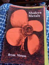 MODERN METALS BRYAN MORGAN 1958 ON USES OF METALS ILLUSTRATED TAKE HOME BOOK
