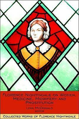 Florence Nightingale on Women, Medicine, Midwifery and Prostitution: v. 8 (Colle