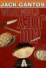 What Would Joey Do? by Jack Gantos (Paperback / softback, 2014)