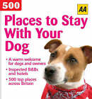 AA 500 Places to Stay with Your Dog by AA Publishing (Paperback, 2005)