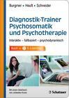 Diagnostik-Trainer Psychosomatik und Psychotherapie von Gudrun Schneider, Markus Burgmer und Gereon Heuft (2015)