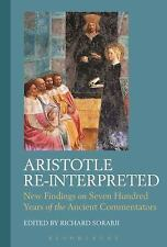 Aristotle Re-Interpreted: New Findings on Seven Hundred Years of the Ancient Com