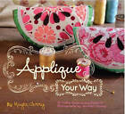 Applique Your Way by Kayte Terry (Paperback, 2009)