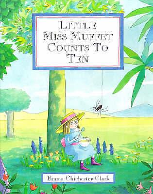 Little Miss Muffet Counts to Ten, Emma Chichester Clark, Very Good Book