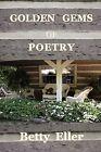 Golden Gems of Poetry by Betty Eller (Paperback / softback, 2009)