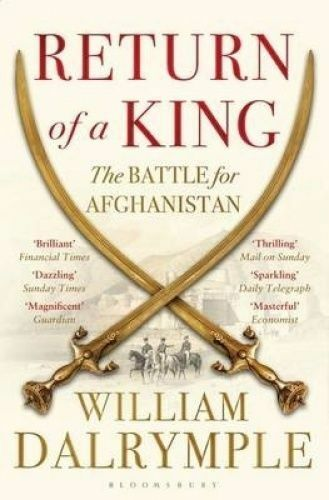 1 of 1 - Return of a King: The Battle for Afghanistan by William Dalrymple (Paperback, 20