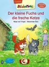 Bildermaus - Der kleine Fuchs und die freche Katze von Maja Vogel (2016, Gebundene Ausgabe)