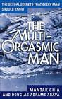 The Multi-orgasmic Man: Sexual Secrets Every Man Should Know by Douglas Abrams Arava, Mantak Chia (Paperback, 1997)