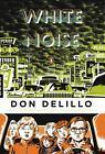Penguin Classics Deluxe Edition: White Noise by Don DeLillo (2009, Paperback, Deluxe)
