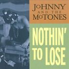 Nothin' To Lose [Digipak] * by Johnny & the Mo-Tones (CD, Feb-2011, Altenburgh)