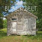Visions of the Black Belt: A Cultural Survey of the Heart of Alabama by Robin McDonald, Valerie Pope Burns (Hardback, 2015)