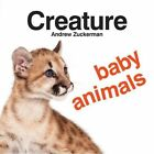 Creature Baby Animals by Chronicle Books (Board book, 2014)
