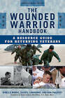 The Wounded Warrior Handbook: A Resource Guide for Returning Veterans by Janelle B. Moore, Cheryl Lawhorne-Scott, Don Philpott (Paperback, 2015)