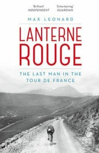 1 of 1 - Lanterne Rouge: The Last Man in the Tour de France by Max Leonard..VGC   MNF674