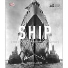 Ship: 5,000 Years of maritime adventure by Brian Lavery (Hardback, 2017)
