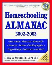 Homeschooling Almanac, 2002-2003: How to Start, What to Do, Where to Go, Who to