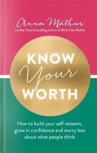 PRE-ORDER: Know Your Worth by Anna Mathur