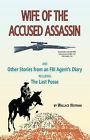 Wife of the Accused Assassin: and Other Stories from an FBI Agent's Diary Including the Last Posse by Wallace Heitman (Paperback, 2007)