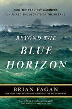 Good, Beyond the Blue Horizon: How the Earliest Mariners Unlocked the Secrets of