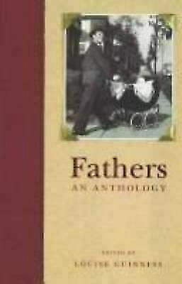 Fathers: An Anthology Louise (Edt) Guinness Hardcover Used - Good