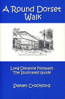 A Round Dorset Walk: Long Distance Footpath, the Illustrated Guide by Steven Crockford (Paperback, 2006)