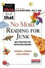 No More Reading for Junk: Best Practices for Motivating Readers by Linda Gambrell, Barbara A Marinak (Paperback / softback, 2016)