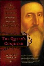 The Queen's Conjurer: The Science and Magic of Dr. John Dee, Adviser to Queen E