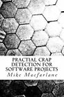 Practical Crap Detection for Software Projects by Mike MacFarlane (Paperback / softback, 2013)