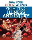 Fighting Illness and Injury: The Immune System by Thomas Canavan (Hardback, 2015)