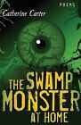 The Swamp Monster at Home by Catherine Carter (Paperback / softback, 2012)