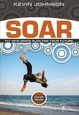 Soar: Sail into God's Plan for Your Future (Higher Series)