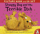 Shaggy Dog and the Terrible Itch by David Bedford, Gwyneth Williamson (Mixed media product, 2005)