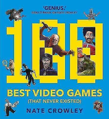 1 of 1 - 100 Best Video Games (That Never Existed) by Nate Crawley (Paperback, 2017)