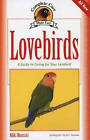 Lovebirds: A Guide to Caring for Your Lovebird by Nikki Moustaki (Paperback, 2006)