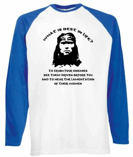 What Is Best in Life Men/'s Baseball Shirt Long Sleeve Conan the Barbarian Quote