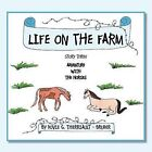 Life on the Farm: Story Three Adventure with the Horses by Dovie G. Therriault - Bruder (Paperback, 2011)