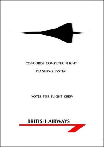 British Airways Flight Planning System Notes for Flight Crew CONCORDE