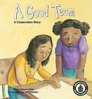 A Good Team: A Cooperation Story by Anastasia Suen (Hardback, 2008)