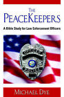 The PeaceKeepers by Michael Dye (Paperback, 2005)