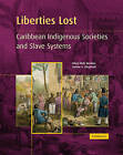 Liberties Lost: The Indigenous Caribbean and Slave Systems by Professor Hilary McD. Beckles, Verene A. Shepherd (Paperback, 2004)