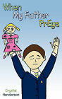 When My Father Preys by Crystal Henderson (Paperback / softback, 2010)