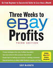 Three Weeks to eBay Profits: Go from Beginner to Successful Seller in Less Than a Month by Skip McGrath (Paperback, 2013)