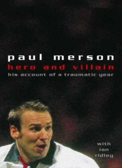 Hero and Villain: A Year in the Life of Paul Merson By Paul Merson, Ian Ridley