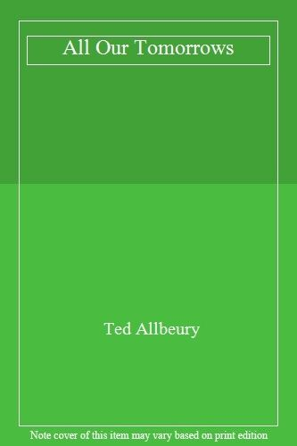 All Our Tomorrows By Ted Allbeury. 9780583136068