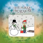 God Makes The Seasons by Jeremy Brown (Paperback, 2011)