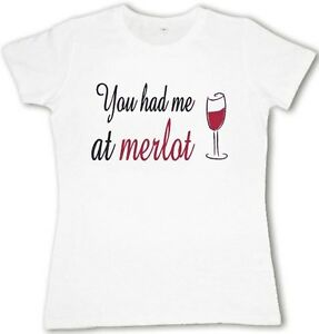 f34e4055 Ladies T-shirt You had me at Merlot funny red wine tasting saying ...