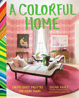 A Colorful Home: Create Lively Palettes for Every Room by Susan Hable (Hardback, 2015)